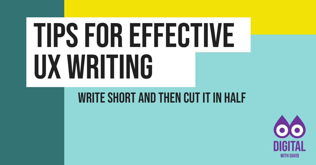 David Hodder - Tips For Effective UX Writing Banner