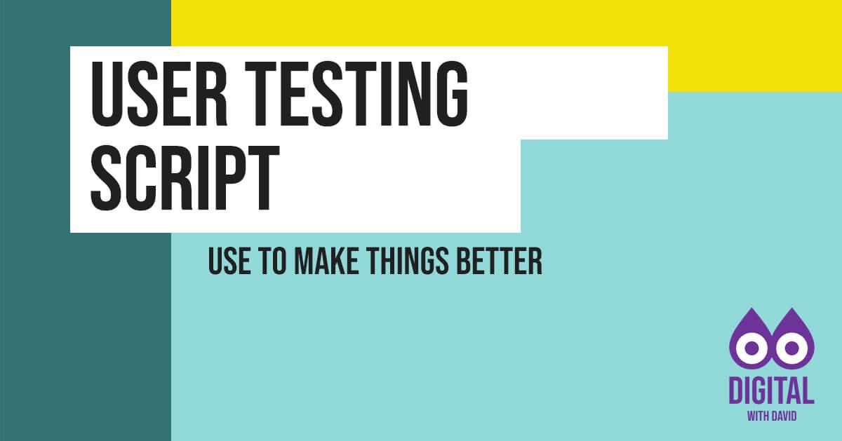 David Hodder - Website User Testing Script Banner